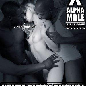 AlphaMale - White Pussy knows the difference!